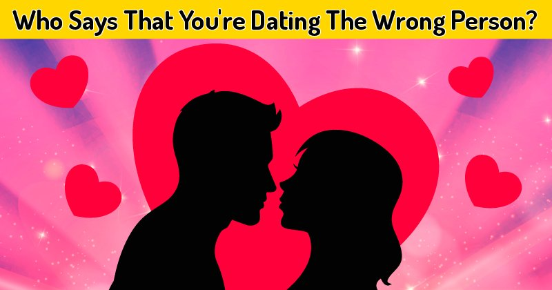 10 signs youre dating the wrong woman Every relationship has its challenges, but have you ever dated a narcissist here are 10 signs you might be in a relationship with one.