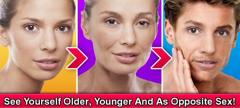 See Yourself Older, Younger And As Opposite Sex!