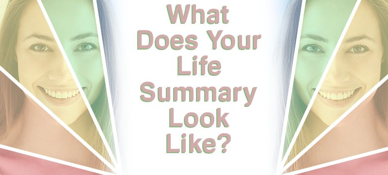 Read A Summary Of Your Life!