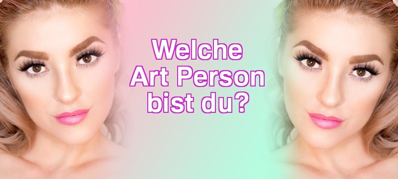 Welche Art Person bist du?